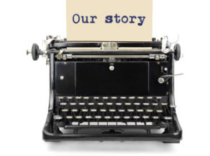Our Story written on an old typewriter